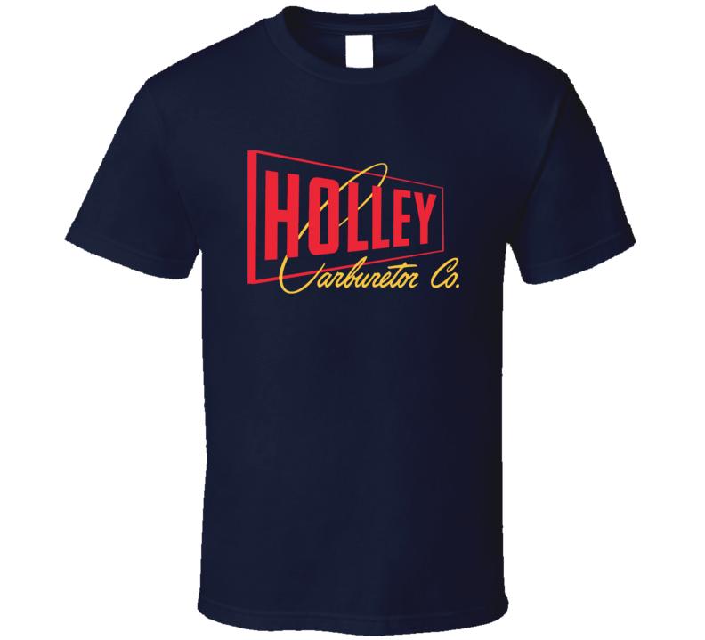 Holley Carburetor Co Muscle Cars Modified Racing Fan T Shirt