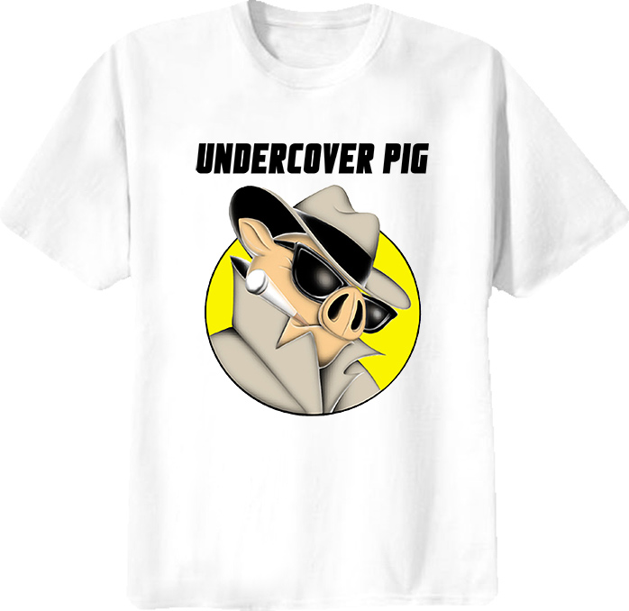Undercover Pig Funny Black Dynamite Quote T Shirt