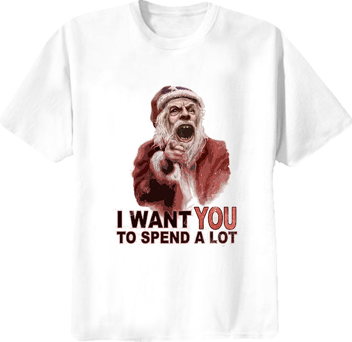 I Want You To Spend A Lot Funny Santa Army Poster Parody T Shirt