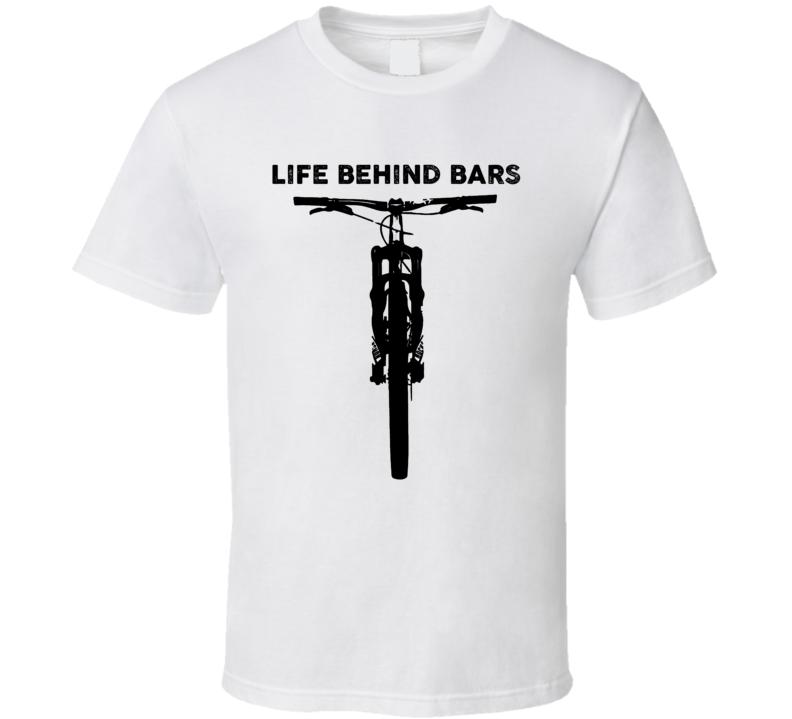 Life Behind Bars Bike Cycling Riding T Shirt