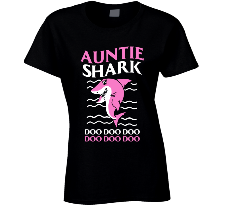 Auntie Shark Doo Doo Doo Ladies T Shirt