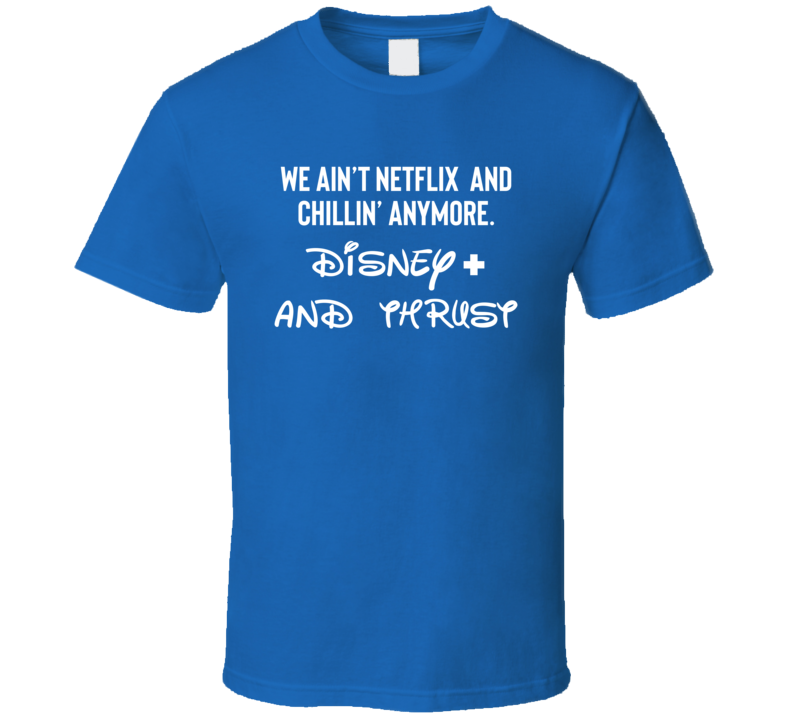 Disney Plus And Thrust Funny Parody T Shirt
