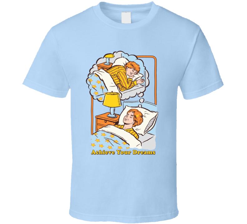 Acheive Your Dreams Sleeping Parody Retro Poster Fan T Shirt
