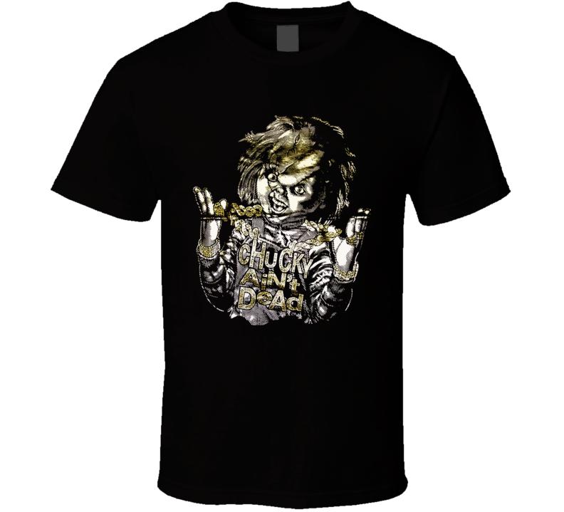 Chucky Ain't Dead Horror Serial Killer Movies T Shirt