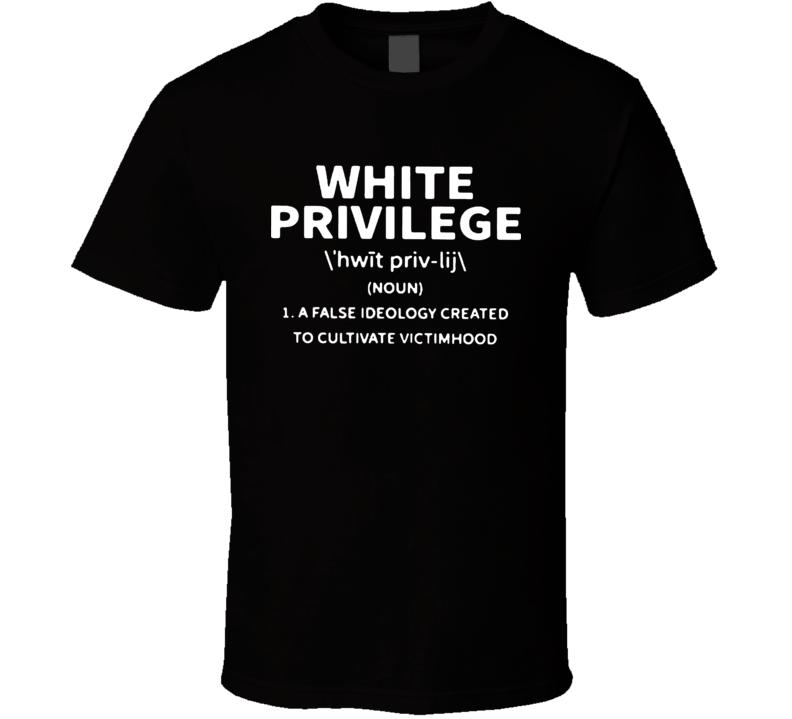 White Privilege Definition T Shirt