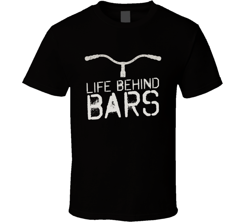 Life Behind Bars Funny Bicycle Handlebar T Shirt