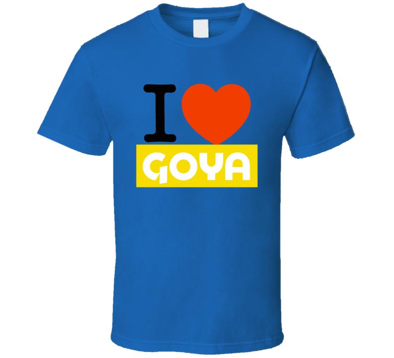 I Love Heart Goya Beans Trump T Shirt