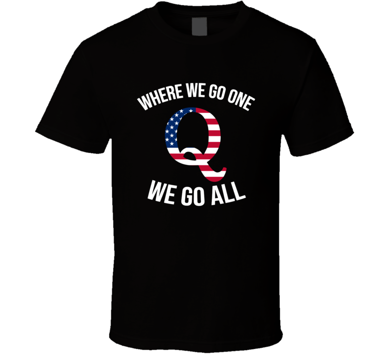 Where We Go One We Go All Cool T Shirt