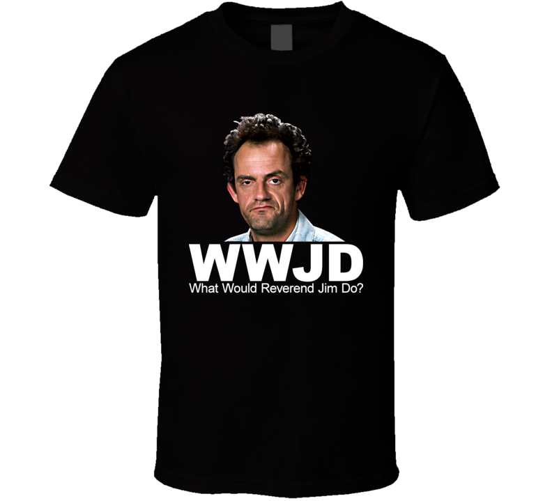 Reverend Jim Iggy Ignatowski Taxi Cool T Shirt