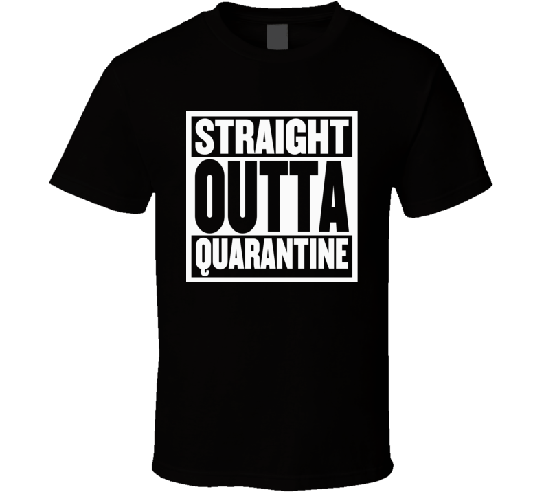 Straight Outta Quarantine Parody Funny Trending Cool T Shirt