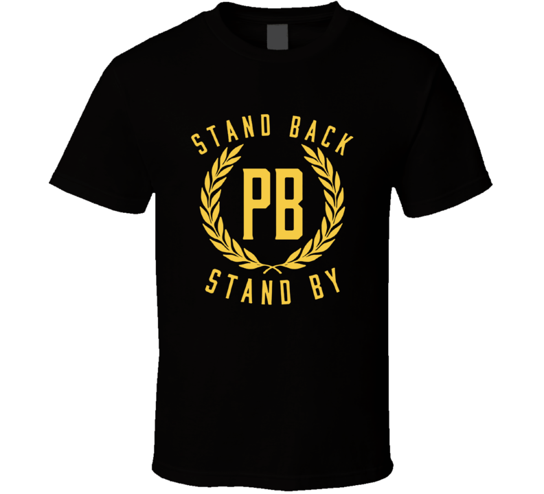 Proud Boys Stand By T Shirt