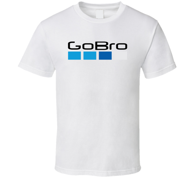 Go Bro Funny Cool T Shirt