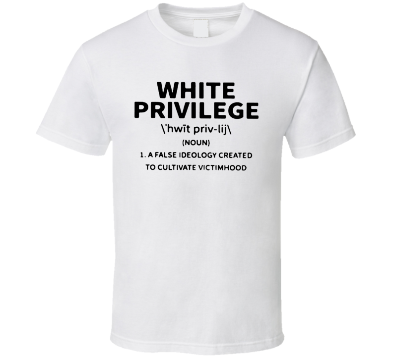 White Privilege Definition Cool T Shirt