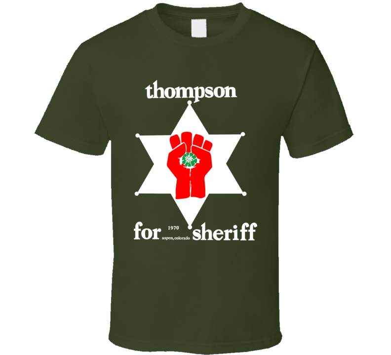 Hunter s thompson sheriff campaign poster T Shirt