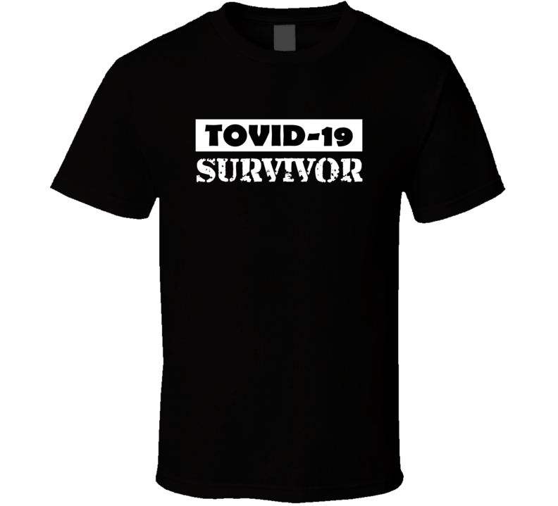 Tovid 19 Survivor T Shirt
