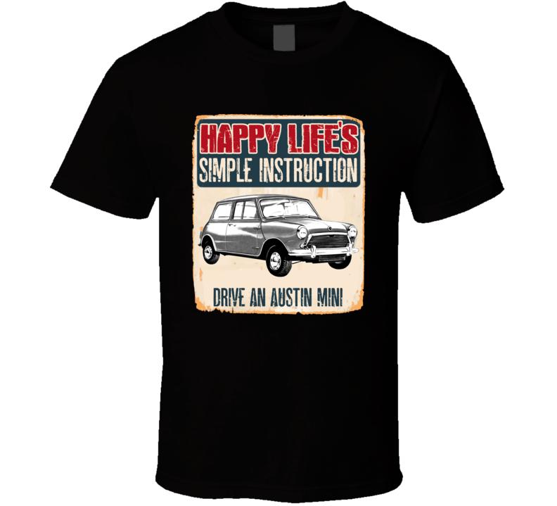 Happy Lifes Simple Instruction 1959 Austin Mini Car T Shirt
