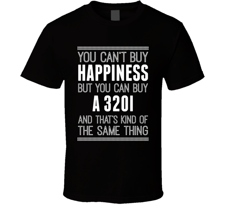Buy A 320i Happiness Car Lover T Shirt