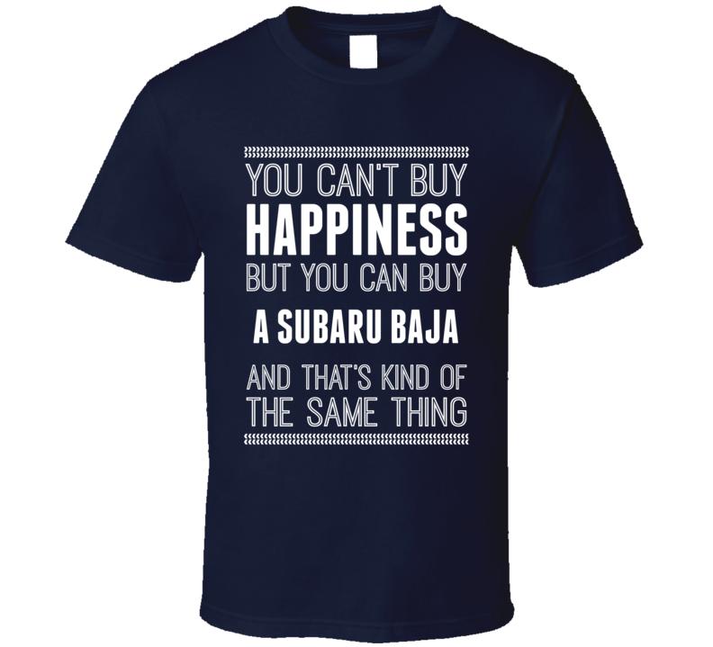 Buy A Subaru Baja Happiness Car Lover T Shirt