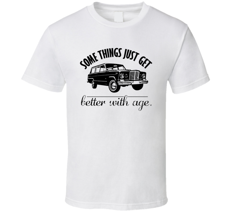 1963 Jeep Wagoneer Better With Age Vintage Car T Shirt
