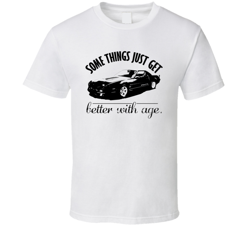 1985 Chevrolet Camaro IROC Z Better With Age Vintage Car T Shirt
