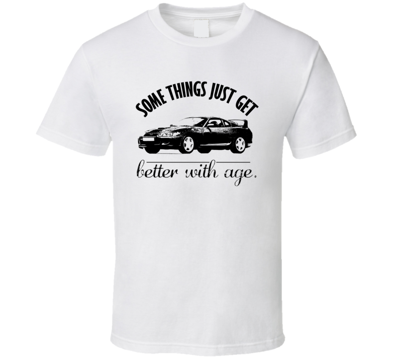 1993 Toyota Supra Twin Turbo Better With Age Vintage Car T Shirt