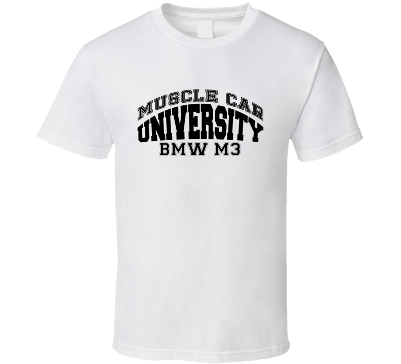 BMW M3 Muscle Car Universirty Trending Car T Shirt