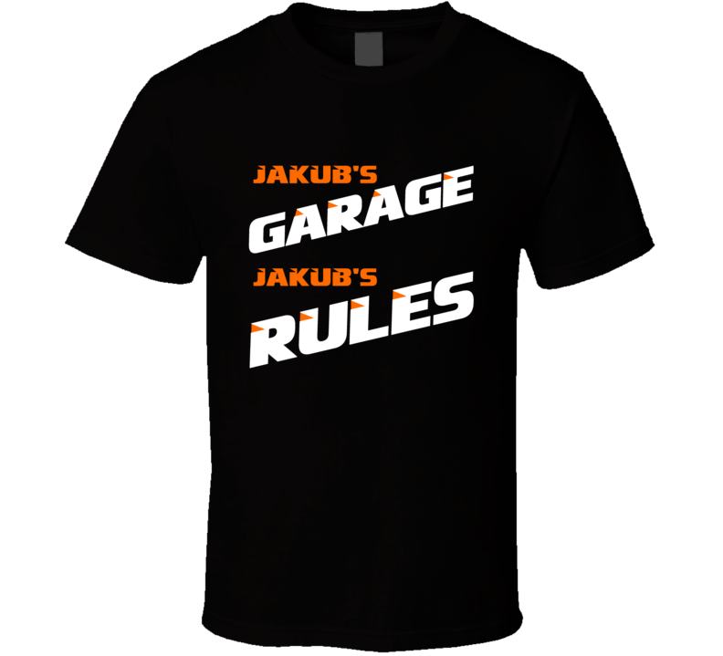 Jakub Garage Rules Funny Car Repair Hobby T Shirt