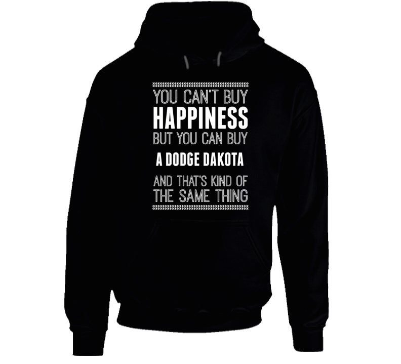 Buy A Dodge Dakota Happiness Car Lover Hooded Pullover