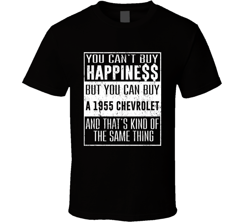 You Can't Buy Happiness 1955 Chevrolet Car Lover Heart T Shirt
