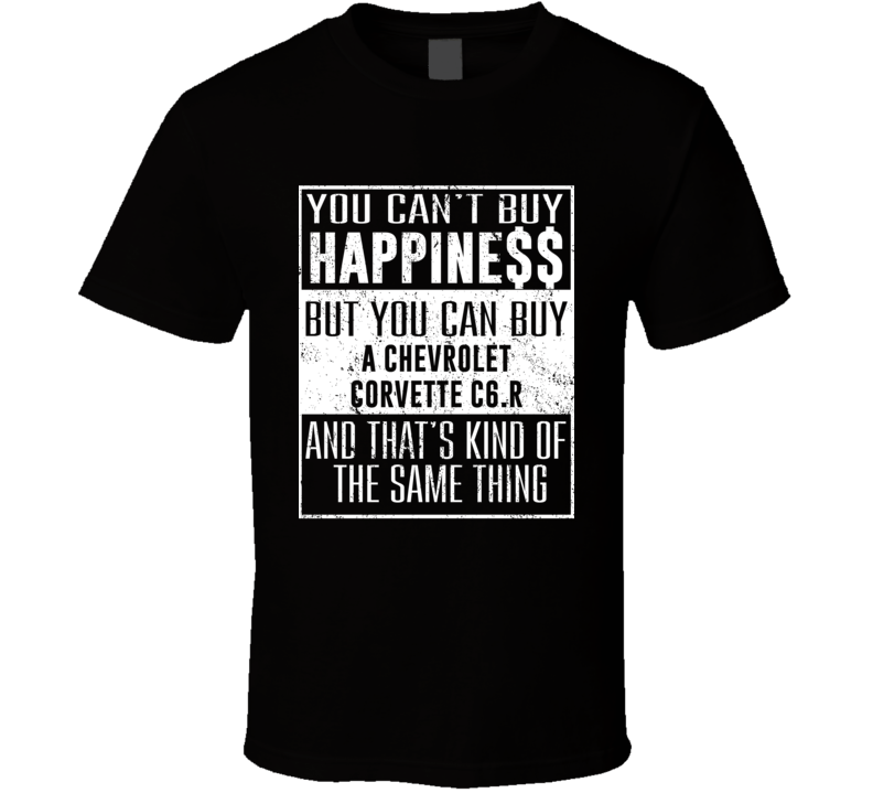 You Can't Buy Happiness Chevrolet Corvette C6.R Car Lover Heart T Shirt