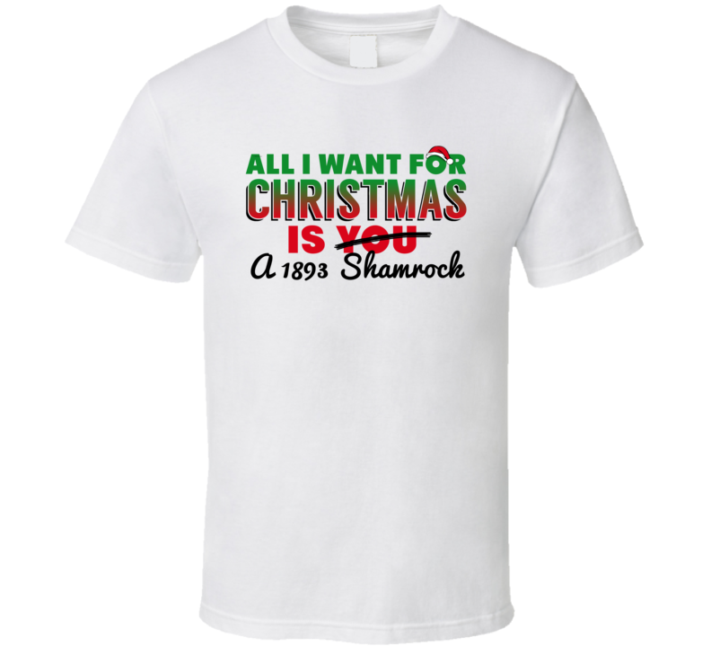 All I Want For Christmas Is A 1893 Shamrock Car Lover Heart T Shirt