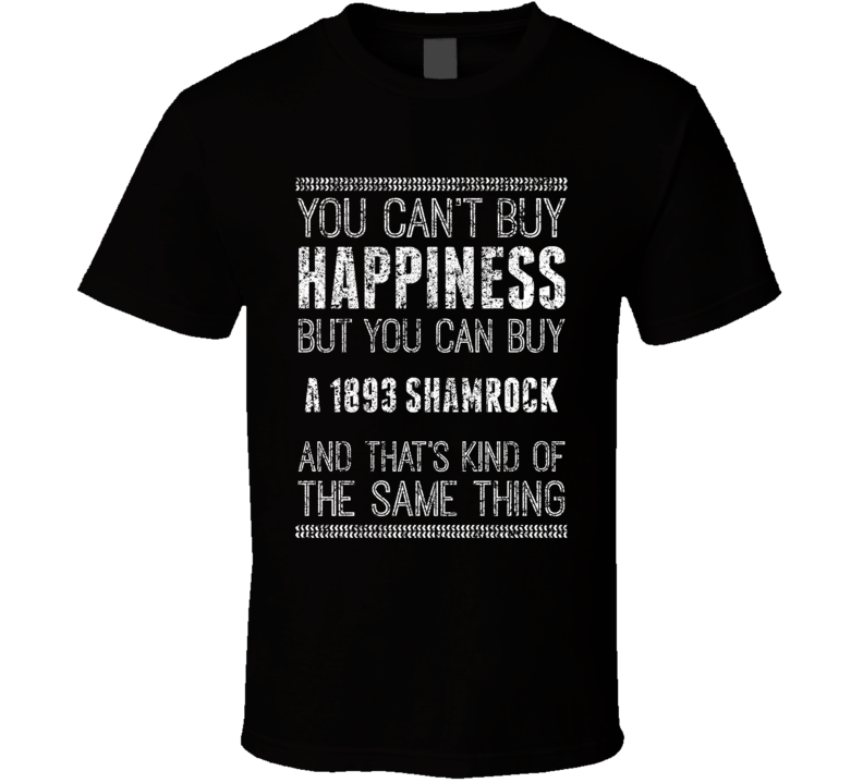 You Can't Buy Happiness 1893 Shamrock Car Lover Worn Look T Shirt