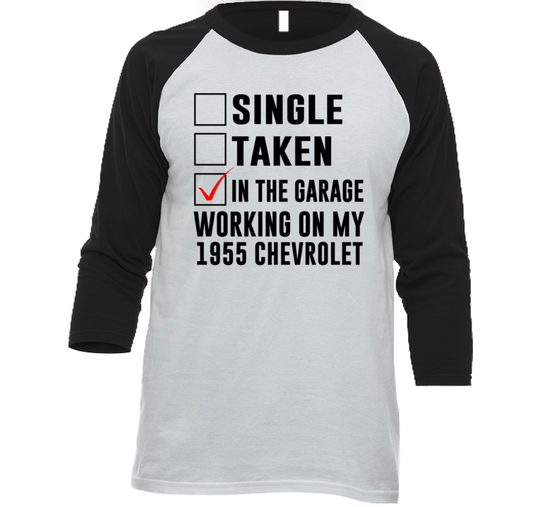 Single Taken In The Garage Working My 1955 Chevrolet Car Lover Enthusiast Baseball Raglan Shirt