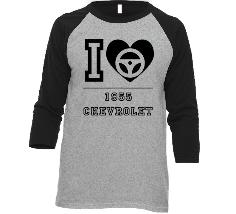 I Love My 1955 Chevrolet Car Lover Enthusiast Baseball Raglan Shirt