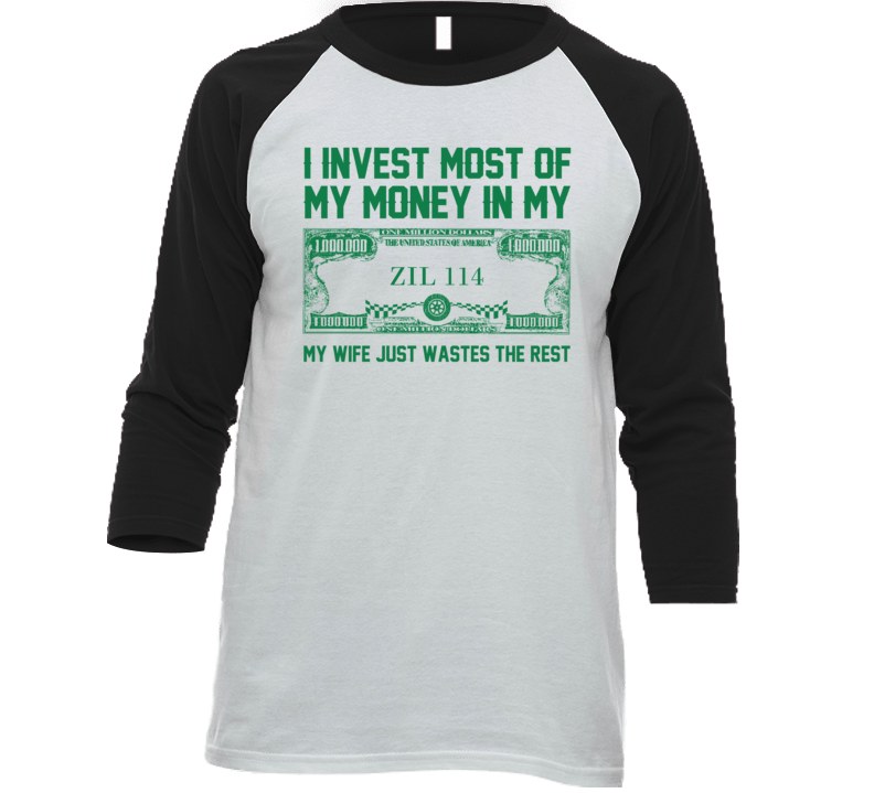 Invest Money In My Zil 114 Car Lover Enthusiast Baseball Raglan Shirt