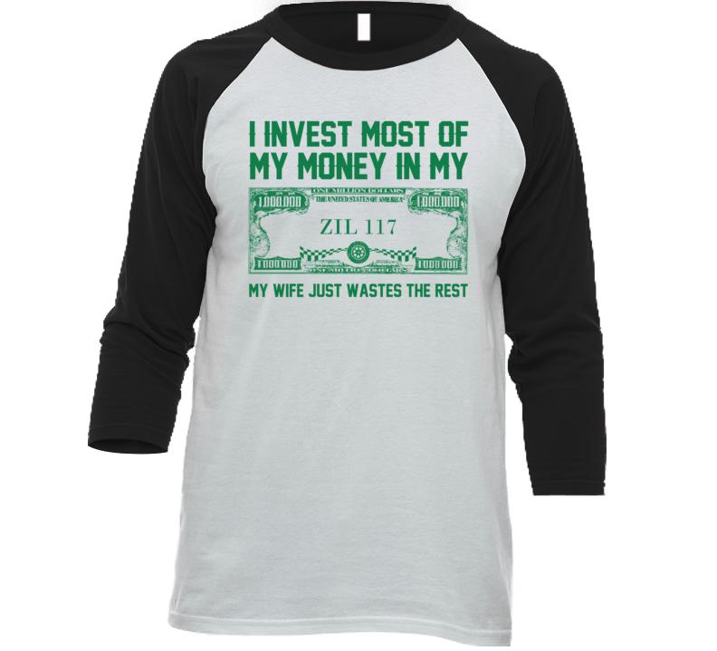 Invest Money In My Zil 117 Car Lover Enthusiast Baseball Raglan Shirt