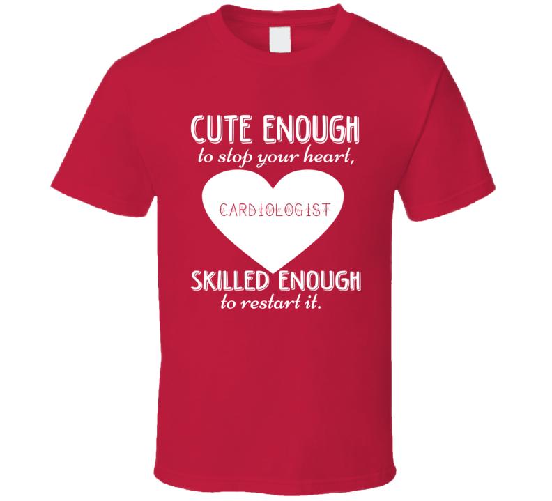 Cardiologist Cute Skilled Cardiology Heart Nurse T Shirt