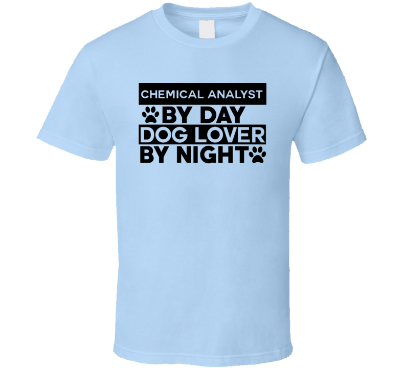 Analyst By Day Dog Lover Funny Job T Shirt