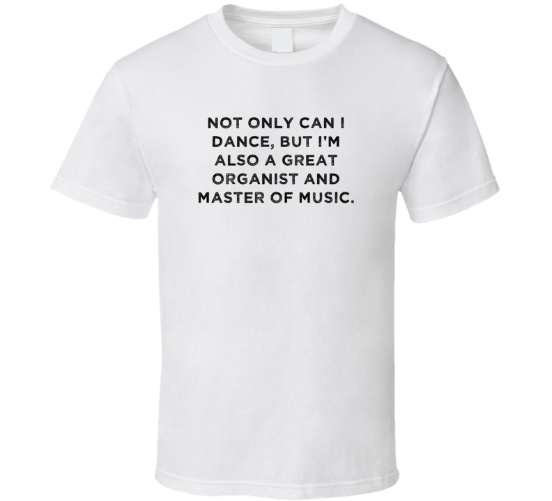 Great Organist and Master of Music Funny Dance Awesome Job T Shirt