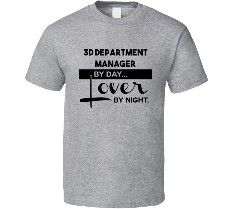 3D Department Manager Lover By Night Trending Job T Shirt
