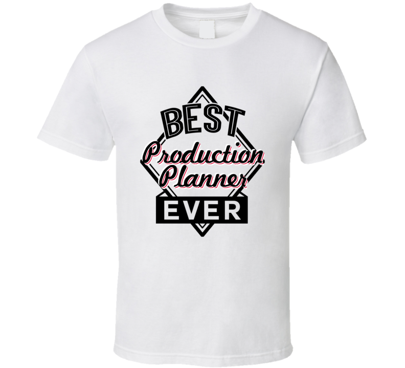 9efa19c7e1 Production Planner Best Employee Ever Funny Job Occupation Gift T ...
