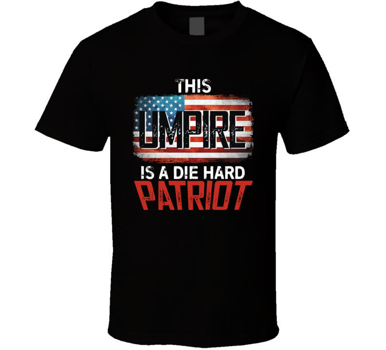 Umpire This Occupation Is American Patriot Usa 4th Of July T Shirt