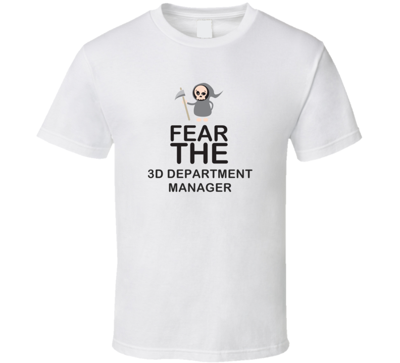 Fear The 3D Department Manager Occupation T Shirt