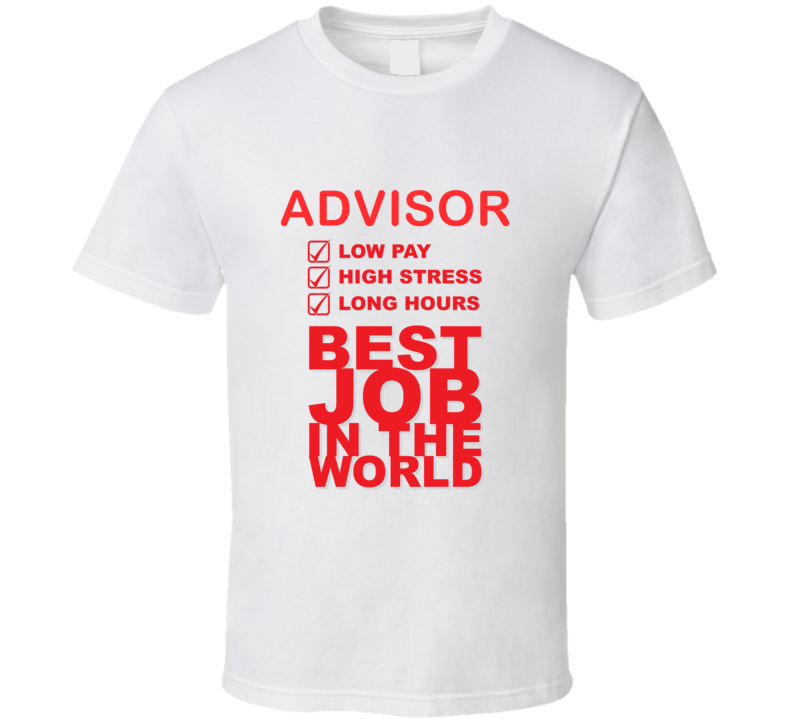 Advisor Best Job Ever Occupation T Shirt
