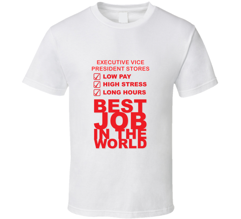Executive Vice President Stores Best Job Ever Occupation T Shirt