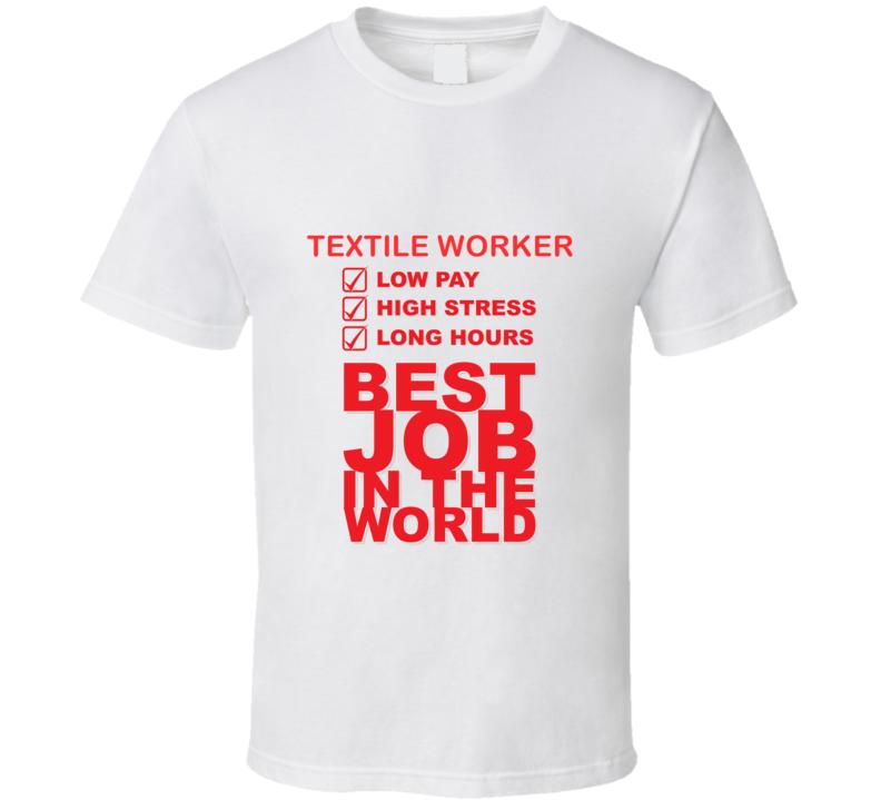 Textile Worker Best Job Ever Occupation T Shirt