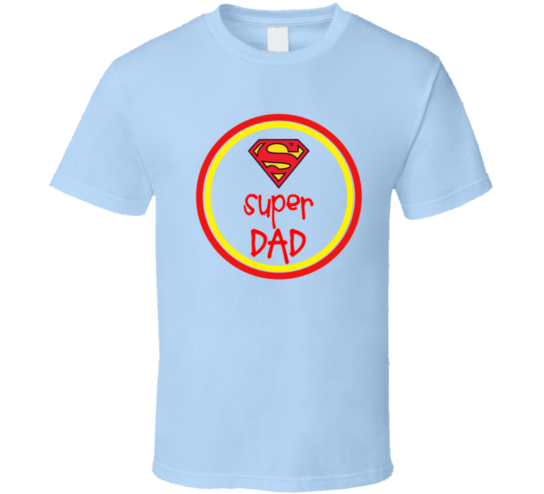 Super Dad Happy Father Day T Shirt