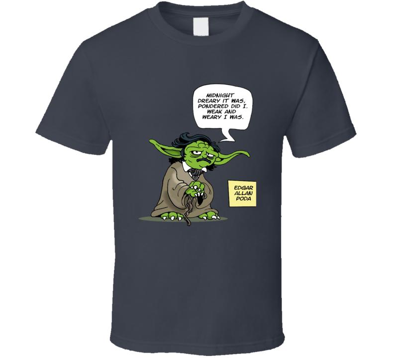 Yoda Quotes Edgar Allan Poda T Shirt
