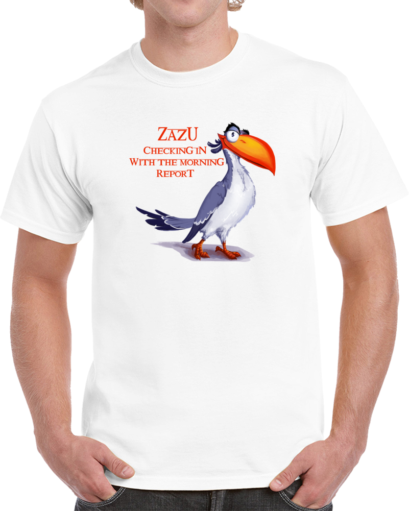 Zazu Checking In With The Morning Report T Shirt