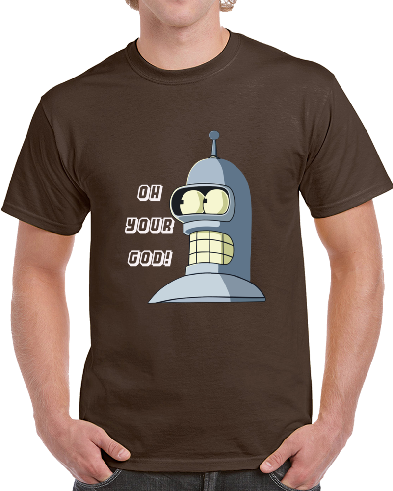 Bender Futurama Oh Your God T Shirt